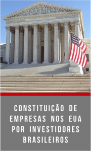 CONSTITUIÇÃO DE EMPRESAS NOS EUA POR INVESTIDORES BRASILEIROS